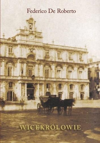 Okładka książki Wicekrólowie Federico De Roberto