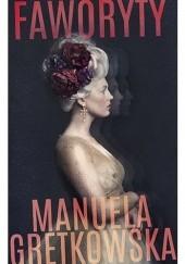 Okładka książki Faworyty Manuela Gretkowska