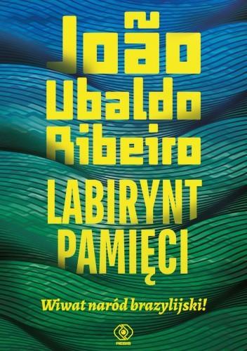 Okładka książki Labirynt pamięci. Wiwat naród brazylijski! João Ubaldo Ribeiro