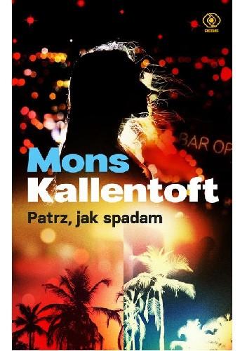 Okładka książki Patrz, jak spadam Mons Kallentoft
