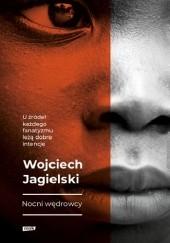 Okładka książki Nocni Wędrowcy Wojciech Jagielski