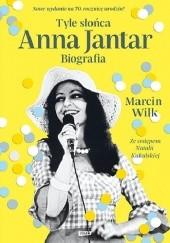 Okładka książki Tyle słońca. Anna Jantar. Biografia Marcin Wilk