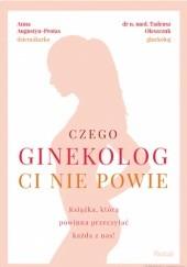 Okładka książki Czego ginekolog ci nie powie Anna Augustyn-Protas,Tadeusz Oleszczuk