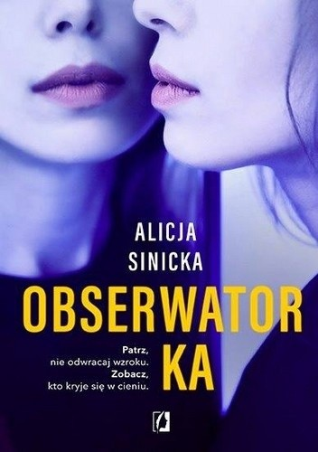 Okładka książki Obserwatorka Alicja Sinicka