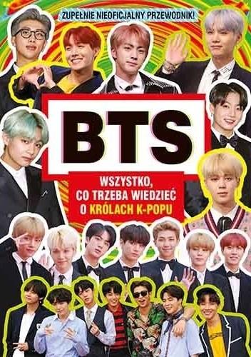 Okładka książki BTS. Wszystko, co trzeba wiedzieć o królach K-popu. Zupełnie nieoficjalny przewodnik Malcolm Mackenzie