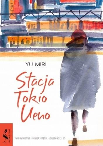 Okładka książki Stacja Tokio Ueno Yu Miri