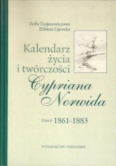 Okładka książki Kalendarz życia i twórczości Cypriana Norwida. T. 2, 1861-1883