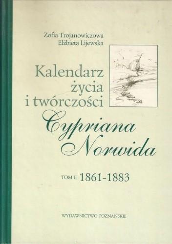 Okładka książki Kalendarz życia i twórczości Cypriana Norwida. T. 2, 1861-1883 Zofia Dambek,Zofia Trojanowiczowa
