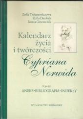 Okładka książki Kalendarz życia i twórczości Cypriana Norwida. T. 3, Aneks, bibliografia, indeksy