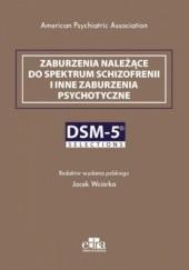 Okładka książki Zaburzenia należące do spektrum schizofrenii i inne zaburzenia psychotyczne