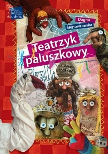 Okładka książki Teatrzyk paluszkowy Dagna Ślepowrońska