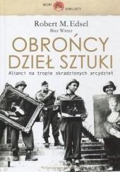 Okładka książki Obrońcy dzieł sztuki: alianci na tropie skradzionych arcydzieł