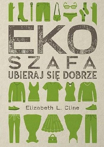 Okładka książki Ekoszafa. Ubieraj się dobrze Elizabeth L. Cline