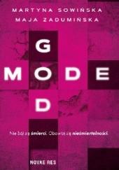 Okładka książki God mode Martyna Sowińska,Maja Zdumińska