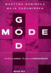 Okładka książki God mode Martyna Sowińska,Maja Zadumińska