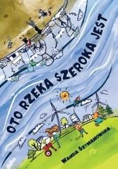 Okładka książki Oto rzeka szeroka jest Wanda Szymanowska