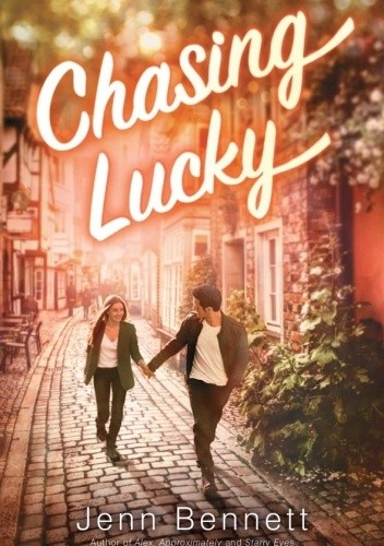 Okładka książki Chasing Lucky Jenn Bennett