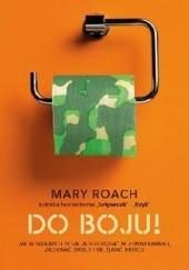 Okładka książki Do boju! Jak w skrajnych sytuacjach pozostać w jednym kawałku, zachować zmysły i nie złapać infekcji