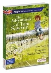 Okładka książki The Adventures of Tom Sawyer/ Przygody Tomka Sawyera - adaptacja klasyki z ćwiczeniami do nauki angielskiego