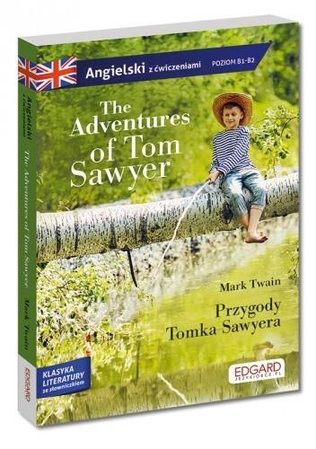 Okładka książki The Adventures of Tom Sawyer/ Przygody Tomka Sawyera - adaptacja klasyki z ćwiczeniami do nauki angielskiego Mark Twain