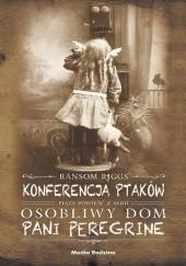 Okładka książki Konferencja ptaków Ransom Riggs