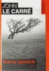 Okładka książki Wierny ogrodnik część 2 John le Carré