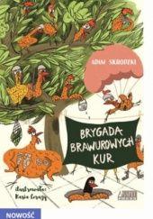 Okładka książki Brygada Brawurowych Kur