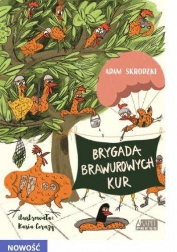 Okładka książki Brygada Brawurowych Kur Adam Skrodzki