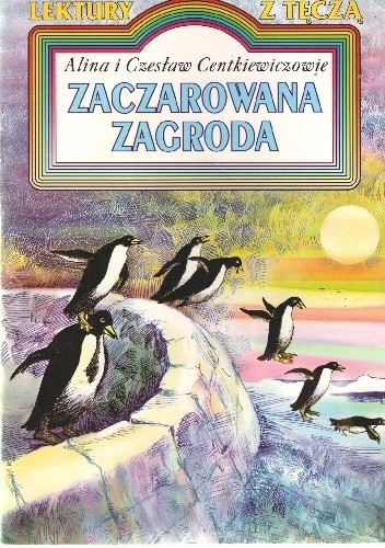 Okładka książki Zaczarowana zagroda Alina Centkiewicz,Czesław Centkiewicz