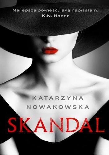 Okładka książki Skandal Katarzyna Nowakowska