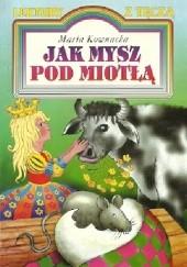 Okładka książki Jak mysz pod miotłą