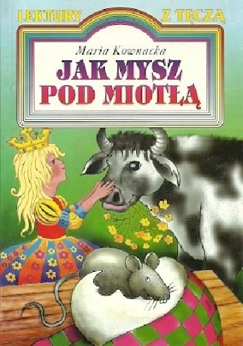 Okładka książki Jak mysz pod miotłą Maria Kownacka