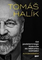 Okładka książki Od podziemnego Kościoła do labiryntu wolności. Autobiografia Tomáš Halík