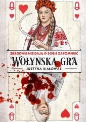 Okładka książki Wołyńska gra Justyna Białowąs