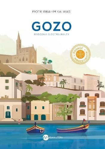 Okładka książki Gozo. Radosna siostra Malty Piotr Ibrahim Kalwas