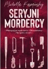 Okładka książki Seryjni mordercy Michelle Kaminsky