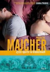 Okładka książki Życie oparte na kłamstwach Magdalena Majcher