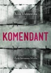 Okładka książki Komendant. Życie Salomona Morela Anna Malinowska