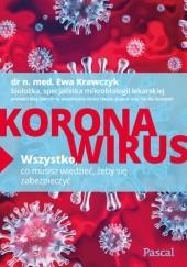 Okładka książki Koronawirus. Wszystko, co musisz wiedzieć, żeby się zabezpieczyć Ewa Krawczyk