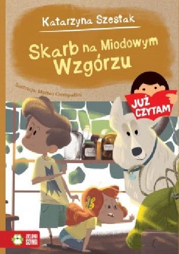 Okładka książki Skarby na Miodowym Wzgórzu Katarzyna Szestak