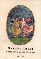 Okładka książki Sztuka Indii. I Miniatury mogolskie