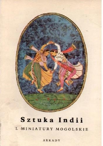 Okładka książki Sztuka Indii. I Miniatury mogolskie George Lawrence