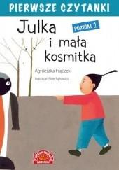 Okładka książki Julka i mała kosmitka Agnieszka Frączek
