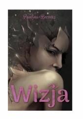 Okładka książki Wizja Paulina Bronisz