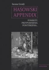 Okładka książki Hasowski Appendix. Powroty. Przypomnienia. Powtórzenia… Iwona Grodź