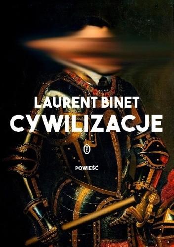 Okładka książki Cywilizacje Laurent Binet