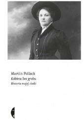 Okładka książki Kobieta bez grobu. Historia mojej ciotki Martin Pollack