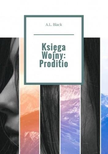 Okładka książki Księga Wojny: Proditio A.L. Black