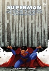 Okładka książki Superman - Action Comics: Nadejście Lewiatana Brian Michael Bendis,Steve Epting