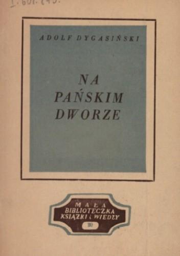 Okładka książki Na pańskim dworze Adolf Dygasiński